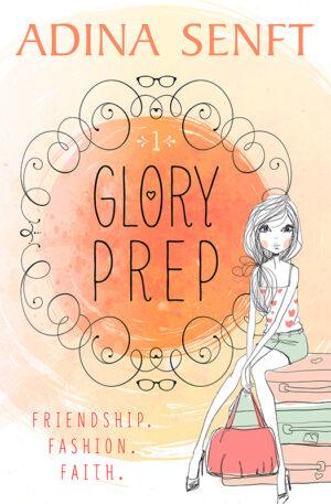 Glory Prep by Adina Senft
